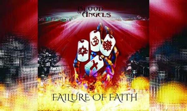 BLOOD OF ANGELS – Failure Of Faith