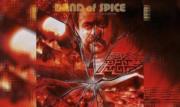 BAND OF SPICE – By The Corner Of Tomorrow