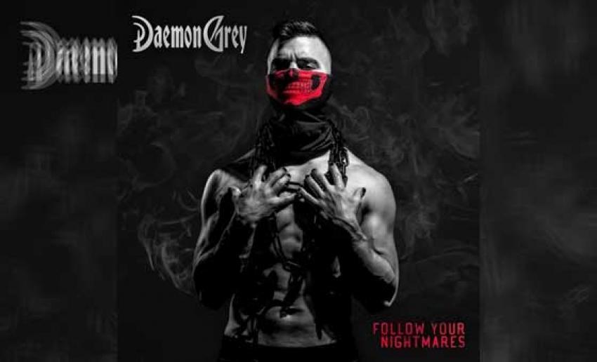DEAMON GREY - Follow Your Nightmares