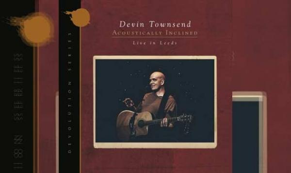 DEVIN TOWNSEND – Devolution Series #1 - Acoustically Inclined, Live at Leeds