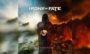 IRONY OF FATE – Wicked & Divine