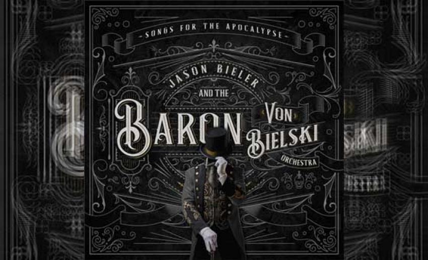 JASON BIELER AND THE BARON VON BIELSKI ORCHESTRA - Songs For The Apocalypse