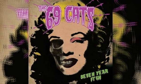 THE 69 CATS – Seven Year Itch
