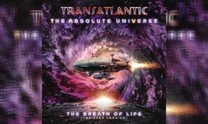 TRANSATLANTIC – The Absolute Universe: The Breath Of Life (Abridged Version)