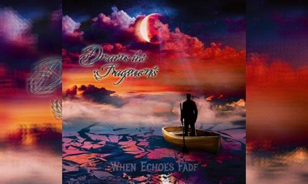 DREAMS IN FRAGMENTS – When Echoes Fade