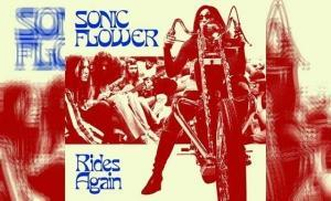 SONIC FLOWER – Rides Again (Re-Issue)
