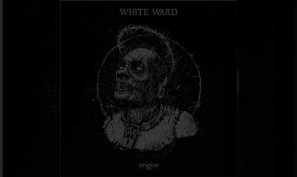 WHITE WARD – Origins