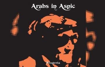 ARABS IN ASPIC – Progeria (Re-Release)