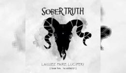 SOBER TRUTH – Laissez Faire, Lucifer!