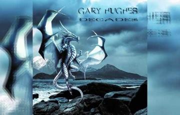 GARY HUGHES – Decades