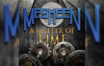 MESHEEN – A Matter Of Time