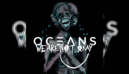 OCEANS – We Are Nøt Okay