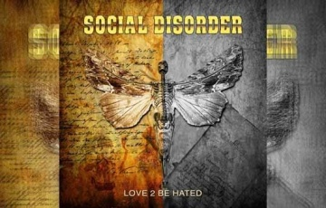 SOCIAL DISORDER – Love 2 Be Hated