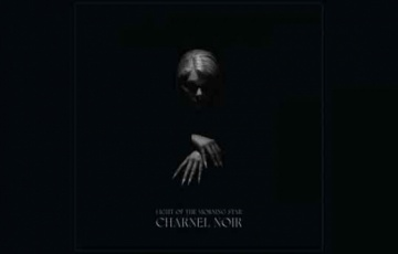 LIGHT OF THE MORNING STAR – Charnel Noir