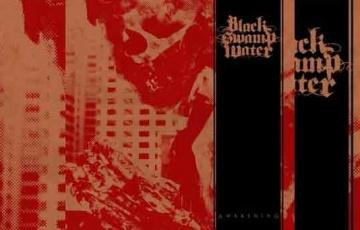 BLACK SWAMP WATER – Awakening