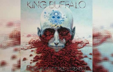 KING BUFFALO – The Burdon Of Restlessness
