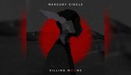 MERCURY CIRCLE – Killing Moons