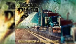 TRUCKER DIABLO – The Tail End Of A Hurricane
