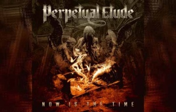 PERPETUAL ETUDE – Now Is The Time