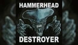 HAMMERHEAD – Destroyer (Anthology)