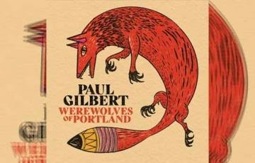 PAUL GILBERT – Werewolves Of Portland